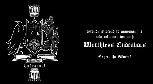 Gronde French Black Metal - Worthless Endeavors
